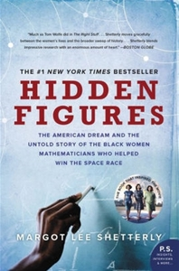 Hidden Figures: The American Dream and the Untold Story of the Black Women Mathematicians Who Helped Win the Space Race [Pprbk]